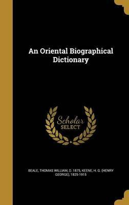An Oriental Biographical Dictionary