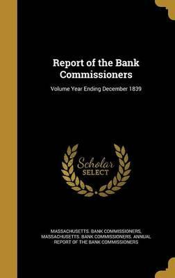 Report of the Bank Commissioners; Volume Year Ending December 1839