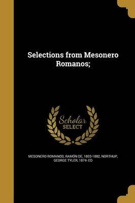Selections from Mesonero Romanos;