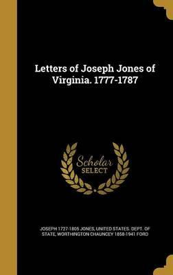 Letters of Joseph Jones of Virginia. 1777-1787