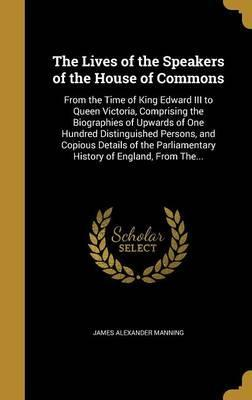The Lives of the Speakers of the House of Commons