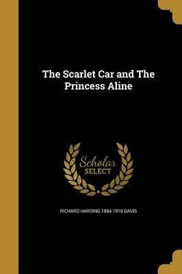 The Scarlet Car and the Princess Aline