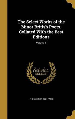 The Select Works of the Minor British Poets. Collated with the Best Editions; Volume 4