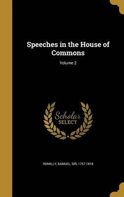Speeches in the House of Commons; Volume 2