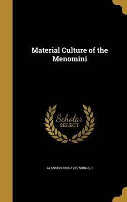 Material Culture of the Menomini