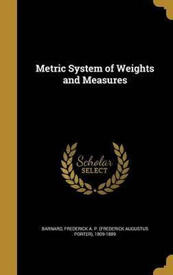 Metric System of Weights and Measures