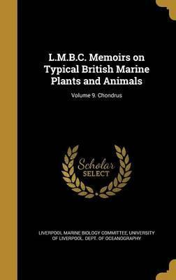 L.M.B.C. Memoirs on Typical British Marine Plants and Animals; Volume 9. Chondrus