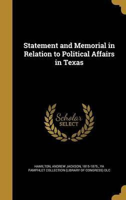 Statement and Memorial in Relation to Political Affairs in Texas