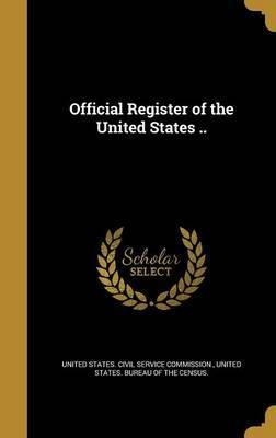 Official Register of the United States ..