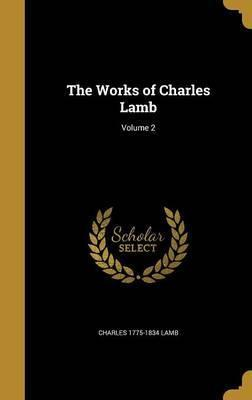 The Works of Charles Lamb; Volume 2