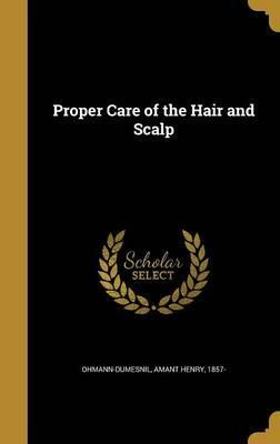 Proper Care of the Hair and Scalp