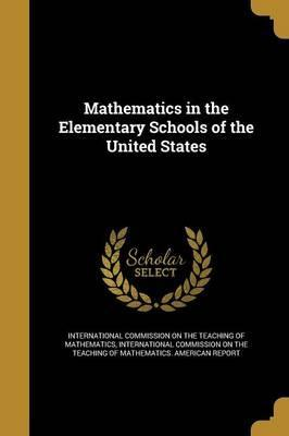 Mathematics in the Elementary Schools of the United States