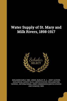 Water Supply of St. Mary and Milk Rivers, 1898-1917