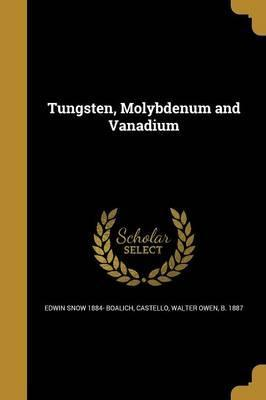 Tungsten, Molybdenum and Vanadium