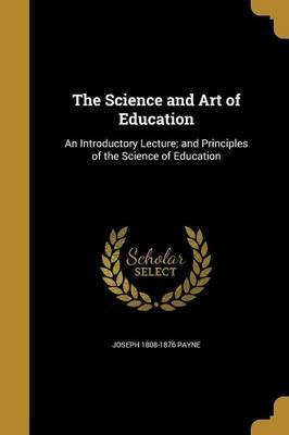 The Science and Art of Education