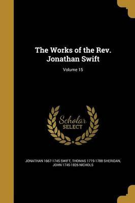 The Works of the REV. Jonathan Swift; Volume 15