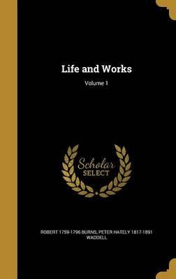 Life and Works; Volume 1