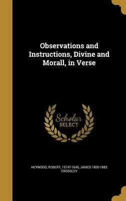 Observations and Instructions, Divine and Morall, in Verse