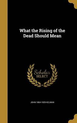 What the Rising of the Dead Should Mean