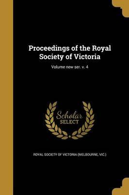 Proceedings of the Royal Society of Victoria; Volume New Ser. V. 4