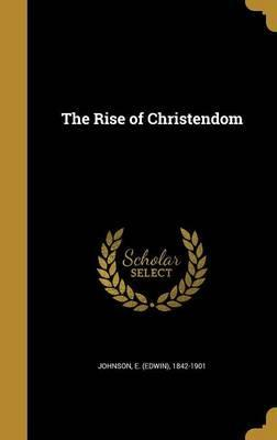 The Rise of Christendom