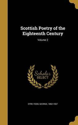 Scottish Poetry of the Eighteenth Century; Volume 2