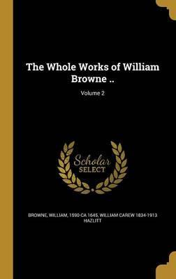 The Whole Works of William Browne ..; Volume 2