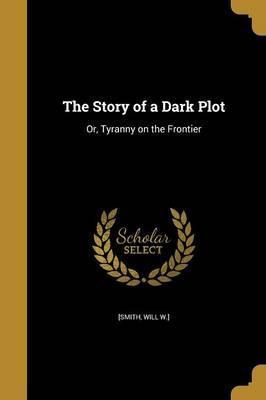 The Story of a Dark Plot