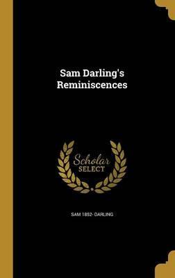Sam Darling's Reminiscences