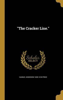 The Cracker Line.