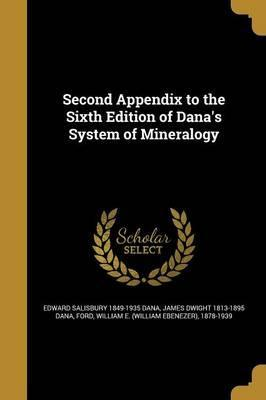Second Appendix to the Sixth Edition of Dana's System of Mineralogy