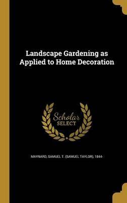 Landscape Gardening as Applied to Home Decoration