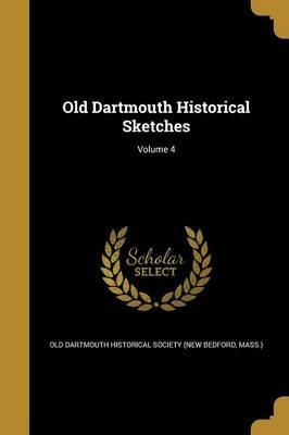 Old Dartmouth Historical Sketches; Volume 4