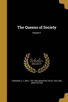 The Queens of Society; Volume 1