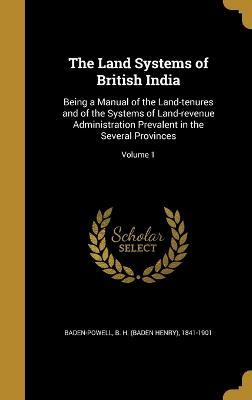 The Land Systems of British India