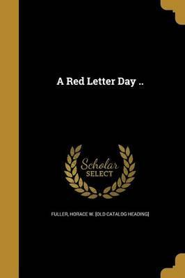 A Red Letter Day ..