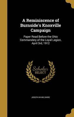 A Reminiscence of Burnside's Knoxville Campaign