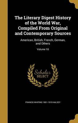 The Literary Digest History of the World War, Compiled from Original and Contemporary Sources