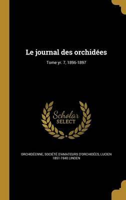 Le Journal Des Orchidees; Tome Yr. 7, 1896-1897