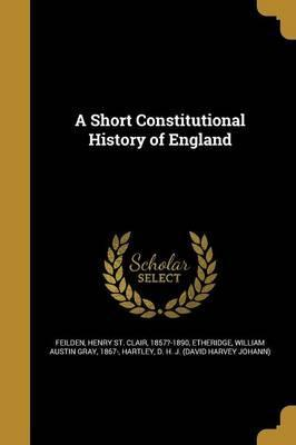 A Short Constitutional History of England