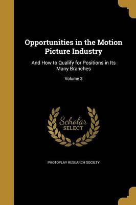 Opportunities in the Motion Picture Industry