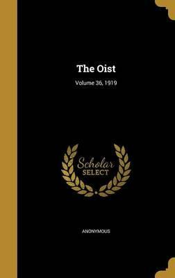 The Oist; Volume 36, 1919