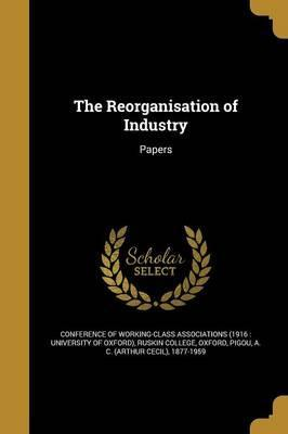 The Reorganisation of Industry