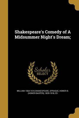 Shakespeare's Comedy of a Midsummer Night's Dream;