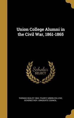 Union College Alumni in the Civil War, 1861-1865
