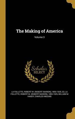 The Making of America; Volume 3