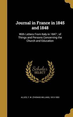 Journal in France in 1845 and 1848