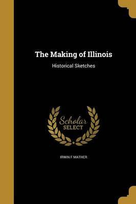 The Making of Illinois