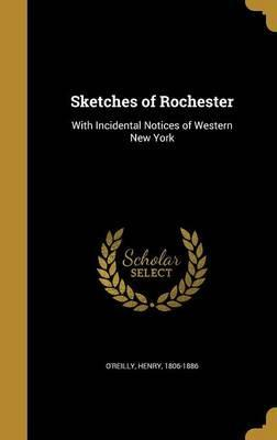 Sketches of Rochester
