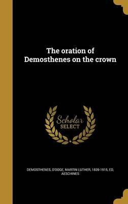 The Oration of Demosthenes on the Crown